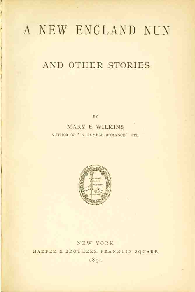 the miserable life of mary e wilkins freemans mother in the revolt of mother The revolt of mother is a short story by mary e wilkins freeman, and was  originally published in 1890 in harper's bazaar it addresses themes of rebellion, .